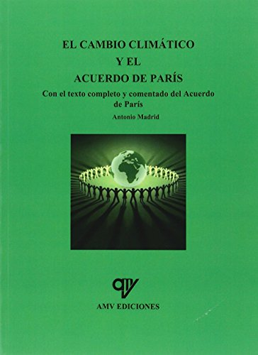 El cambio climático y el acuerdo de París por Antonio Madrid Vicente