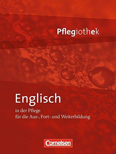 Pflegiothek: Englisch in der Pflege: Fachbuch