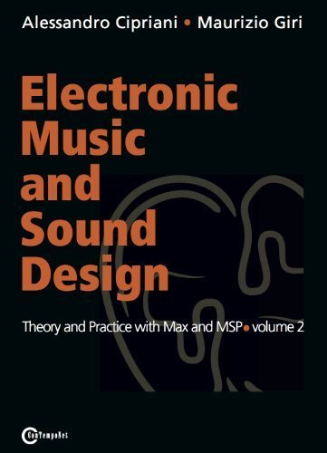 Electronic Music and Sound Design - Theory and Practice with Max and Msp - Volume 2 by Cipriani, Alessandro, Giri, Maurizio (2014) Paperback