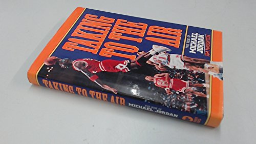 Taking to the Air: Rise of Michael Jordan: The Rise of Michael Jordan por Jim Naughton