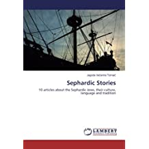 Sephardic Stories: 10 articles about the Sephardic Jews, their culture, language and tradition