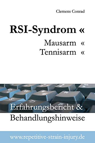 RSI-Syndrom, Mausarm, Tennisarm: Erfahrungsbericht & Behandlungshinweise