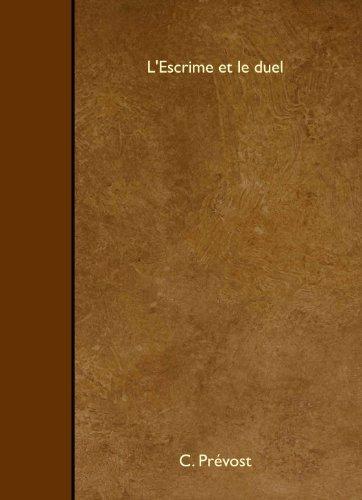 L'Escrime et le duel by C. Pr??vost (2011-02-01)