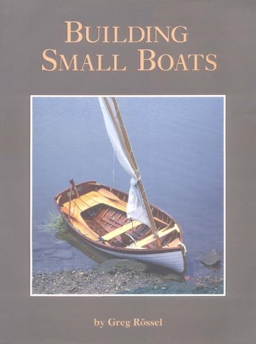 Building Small Boats by Greg Rossel (1998-10-06)