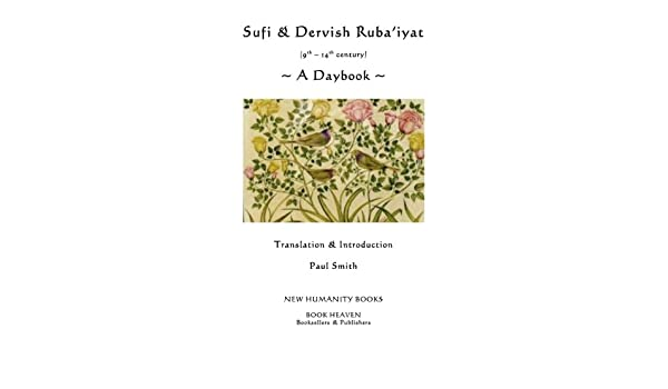 SUFI & DERVISH RUBAIYAT (9th - 14th century): A DAYBOOK