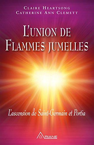 L'union de Flammes jumelles: L'ascension de Saint-Germain et Portia