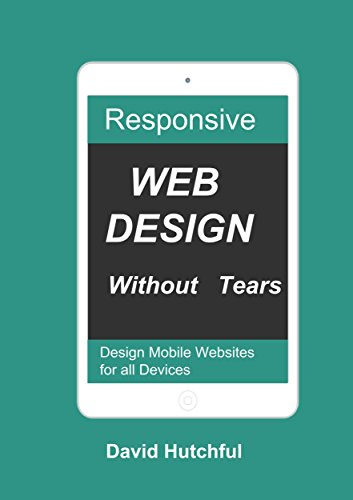 Responsive Web Design without Tears: Design Mobile Websites (English Edition)