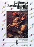La Europa Revolucionaria: 1789-1848 (Historia Y Literatura - Biblioteca Básica De Historia)