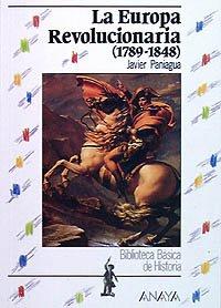 Biblioteca Basica: La Europa Revolucionaria (Biblioteca Basica De Historia/Basic History Library            Basic History Library)