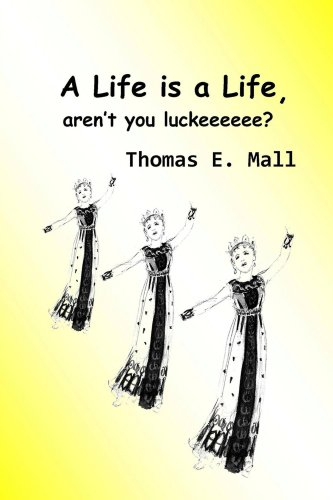 A Life Is A Life, aren't you luckeeeeee? (English Edition)