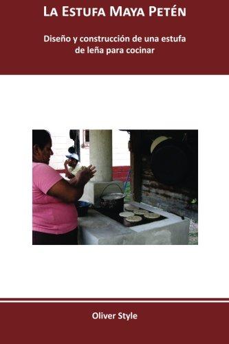 La Estufa Maya Petén: Diseño construcción estufa