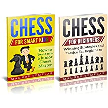 CHESS: 2 Manuscripts: CHESS FOR BEGINNERS, CHESS FOR KIDS (English Edition)