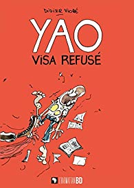 Yao - Visa refusé par Didier Viodé