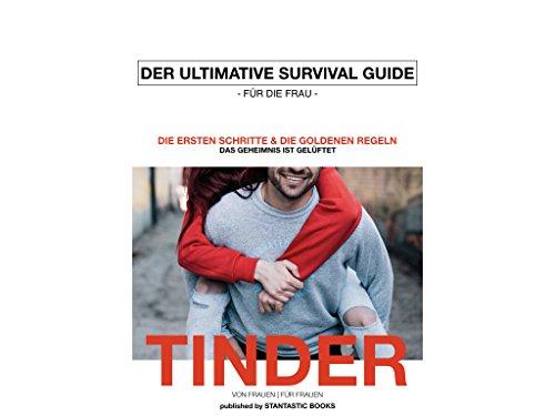 TINDER | Der Ultimative Survival Guide für Frauen: Das Geheimnis ist gelüftet