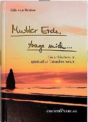 mutter-erde-trage-mich-ein-erfrischender-spiritueller-tatsachenbericht