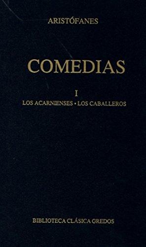 Comedias vol. 1 arcanienses caballeros: Los arcanienses. Los caballeros. (B. BÁSICA GREDOS) por Aristophanes