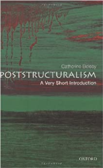 Poststructuralism: A Very Short Introduction (Very Short Introductions) by [Belsey, Catherine]