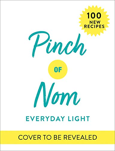 Pinch of Nom: Everyday Light: 100 easy, slimming recipes: all under 400 calories