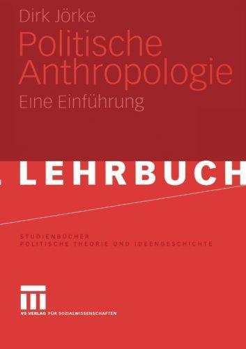 politische-anthropologie-eine-einfuhrung-studienbucher-politische-theorie-und-ideengeschichte