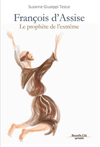 François d'Assise, prophète de l'extrême