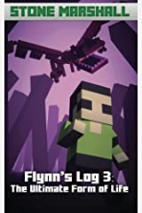Flynn's Log 3: The Ultimate Form of Life: Volume 3 (Stone Marshall's Flynn's Log) Paperback