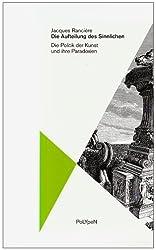 Die Aufteilung des Sinnlichen: Die Politik der Kunst und ihre Paradoxien