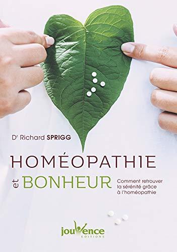 Homéopathie et bonheur : Grand manuel à l'usage de tous pour être bien dans sa peau par Richard Sprigg