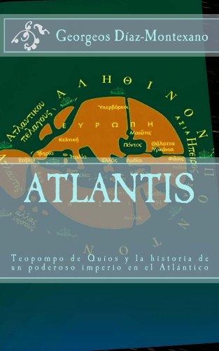 ATLANTIS. Teopompo de Quíos y la historia de un poderoso imperio en el Atlántico (Atlantología Histórico-Científica nº 1)