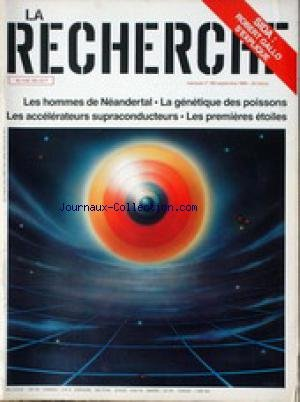 RECHERCHE (LA) [No 180] du 01/09/1986 - SIDA - ROBERT GALLO S'EXPLIQUE - LES HOMMES DE NEANDERTHAL - LA GENETIQUE DES POISSONS - LES ACCELERATEURS SUPRACONDUCTEURS - LES PREMIERES ETOILES. par Collectif