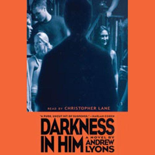 Darkness in Him  Audiolibri
