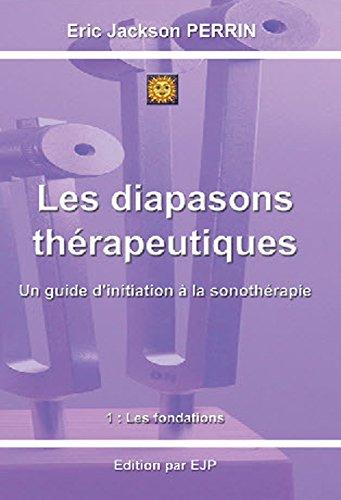 LES DIAPASONS THERAPEUTIQUES: 1: Les fondations