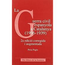 La guerra civil espanyola a Catalunya, 1936-1939 (Coneguem Catalunya)