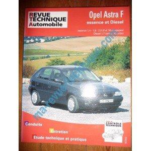 Revue technique0547.2 REVUE TECHNIQUE AUTOMOBILE OPEL ASTRA F Essence 1.4l, 1.6l, 2.0l et Diesel 1.7l atmo et Turbo