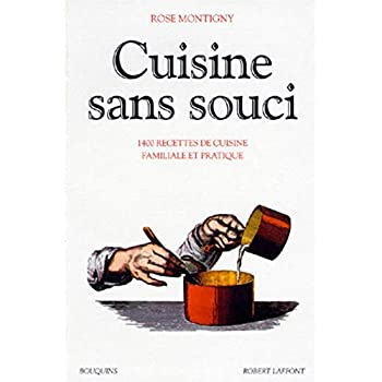 Cuisine sans souci. 1400 recettes de cuisine familiale et pratique