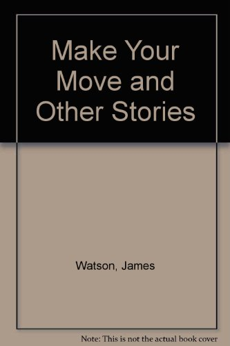 Make your move and other stories.