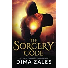 The Sorcery Code: A Fantasy Novel of Magic, Romance, Danger, and Intrigue (Volume 1) by Dima Zales (2013-12-06)