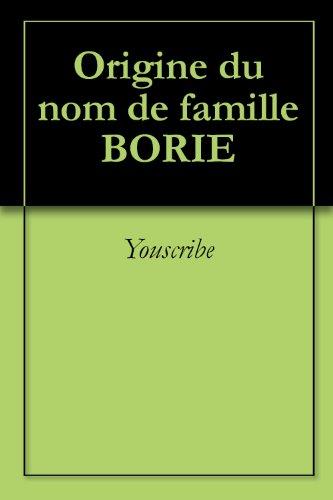 Origine du nom de famille BORIE (Oeuvres courtes) par Youscribe