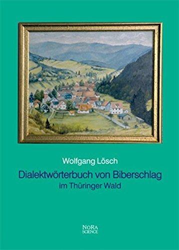 Dialektwörterbuch von Biberschlag im Thüringer Wald by Wolfgang Lösch (2002-09-15)