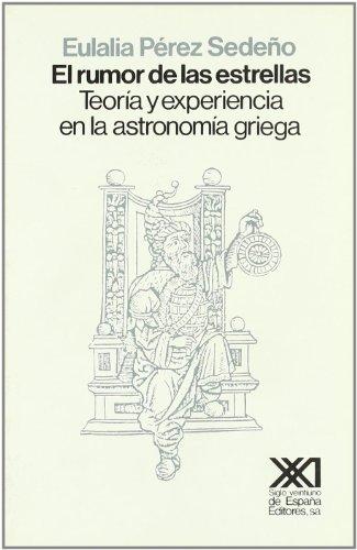 El rumor de las estrellas: Teoría y experiencia en la astronomía griega (Ciencia y técnica) por Eulalia Pérez Sedeño