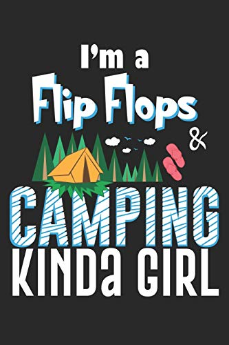 I'm a Flip Flops Camping kinda girl: Funny Camping Flip Flop Gift Camper Dot Grid Notebook 6x9 Inches - 120 dotted pages for notes, drawings, formulas | Organizer writing book planner diary
