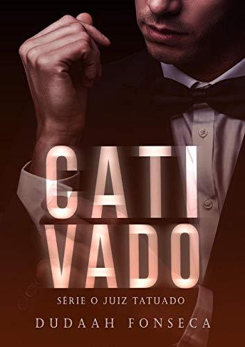CATIVADO (Série O Juiz Tatuado Livro 4) (Portuguese Edition) eBook ...