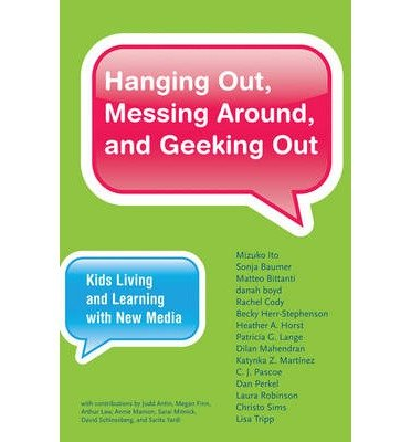 [(Hanging Out, Messing Around, and Geeking Out: Kids Living and Learning with New Media)] [Author: Mizuko Ito] published on (February, 2013)