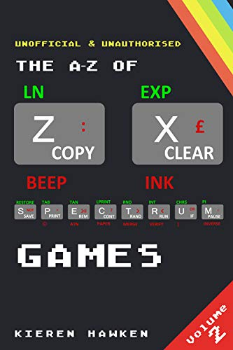 The A-Z of Sinclair ZX Spectrum Games: Volume 2 (The A-Z of Retro Gaming) (English Edition) por Kieren Hawken