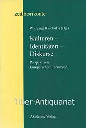 Kulturen - Identitaeten - Diskurse Perspektiven Europaeischer Ethnologie (Zeithorizonte)