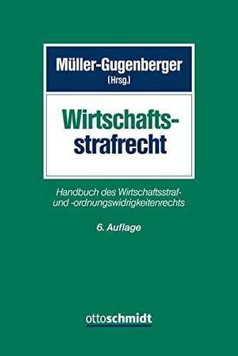 Wirtschaftsstrafrecht: Handbuch des Wirtschaftsstraf- und -ordnungswidrigkeitenrechts