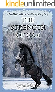 The Strength Of Oak: A Prequel to The Horses Know Trilogy (Prequels to The Horses Know Trilogy)