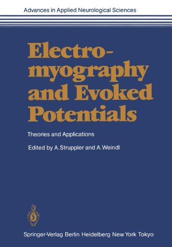 Electromyography and Evoked Potentials: Theories and Applications (Advances in Applied Neurological Sciences) (1985-01-01)