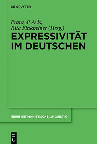 Expressivität im Deutschen (Reihe Germanistische Linguistik 318)