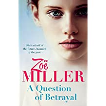 A Question of Betrayal: Will moving on set her free, or put her in danger?
