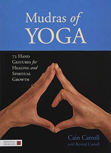 Mudras of Yoga: 72 Hand Gestures for Healing and Spiritual Growth (Hand-karten)